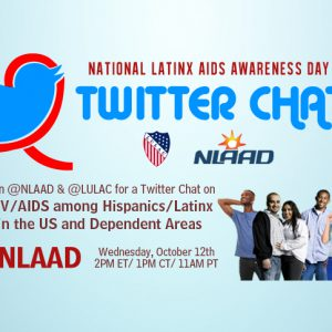 We'll Defeat AIDS Con Ganas: #NLAAD Twitter Chat