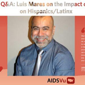 Vu Q&A: Luis Mares on the Impact of HIV on Hispanics/Latinx