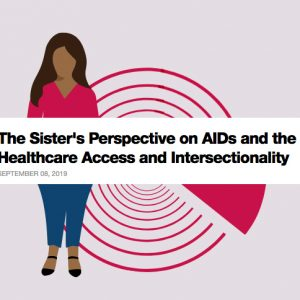 The Sister's Perspective on AIDs and the Crisis in Healthcare Access and Intersectionality