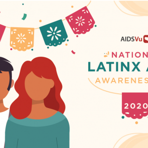 AIDSVu Recognizes National Latinx AIDS Awareness Day